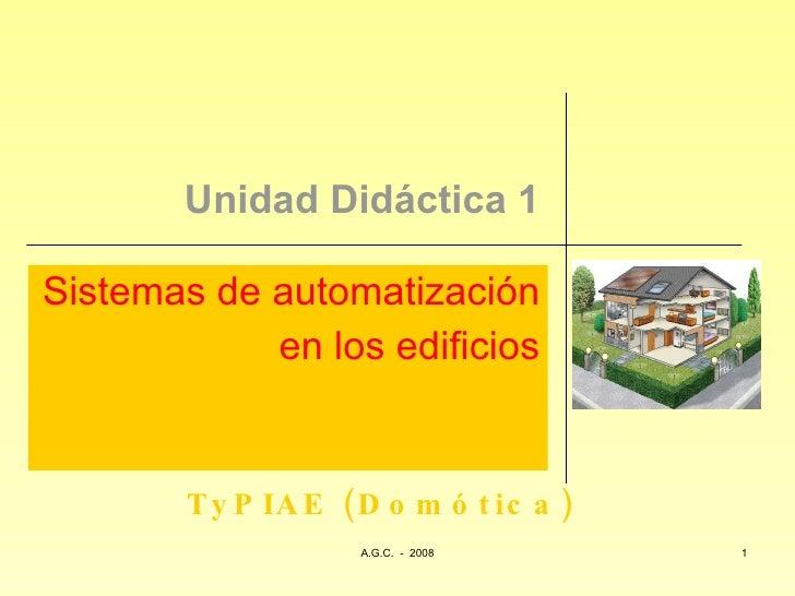 Unidad Didáctica 1 Sistemas de automatización  en los edificios