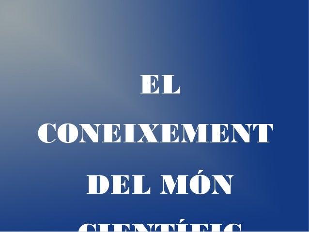 EL CONEIXEMENT DEL MÓN