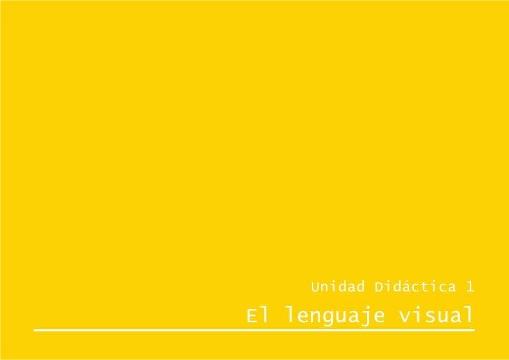 Unidad Didáctica 1El lenguaje visual