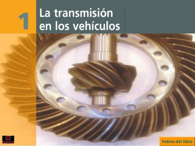 La transmisión en los vehículosLa transmisión en los vehículos Índice del libro