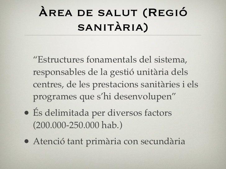 """Zones bàsiques de salut""""Són les subdivisions territorials de l'àrea desalut, en què es realitza l'assistència d'atenciópri..."""