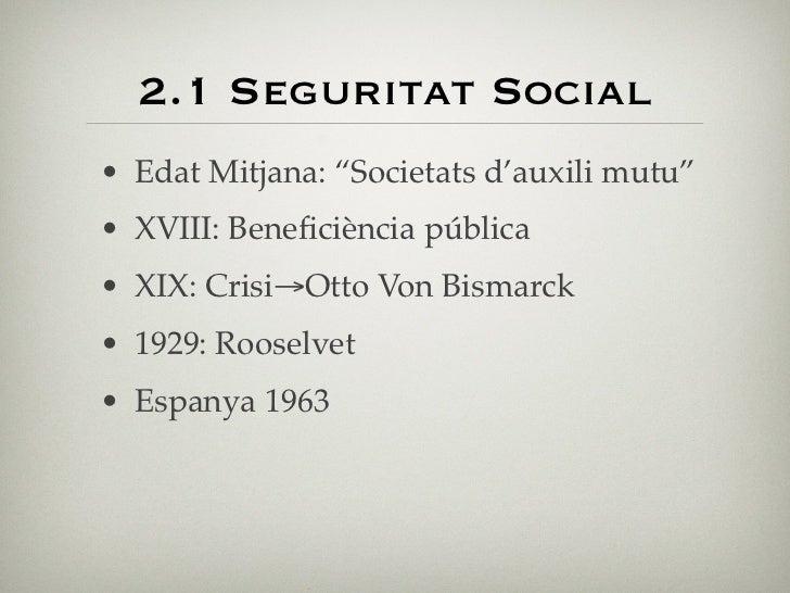 Característiques de la S.S. segons llei 1974• Universal              • Finançament a                           través dels...