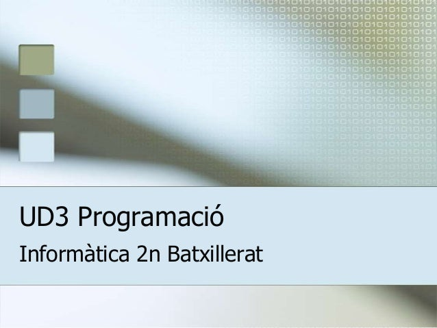 UD3 ProgramacióInformàtica 2n Batxillerat