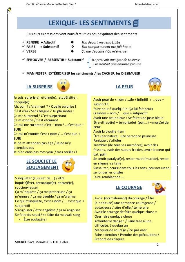 Carolina García Mora- Le Baobab Bleu ® lebaobabbleu.com 2 Plusieurs expressions vont nous être utiles pour exprimer des se...