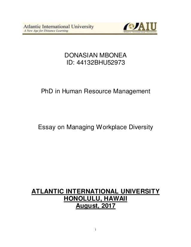 essay on diversity in the workplace aiu final  i donasian mbonea id 44132bhu52973 phd in human resource management essay on managing workplace diversity