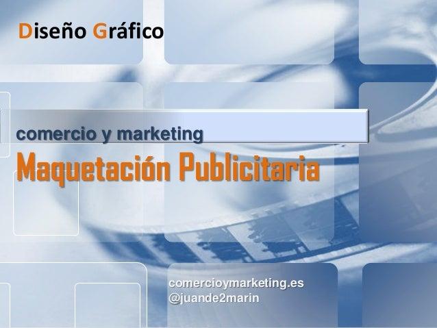 comercioymarketing.es @juande2marin comercio y marketing Maquetación Publicitaria Diseño Gráfico