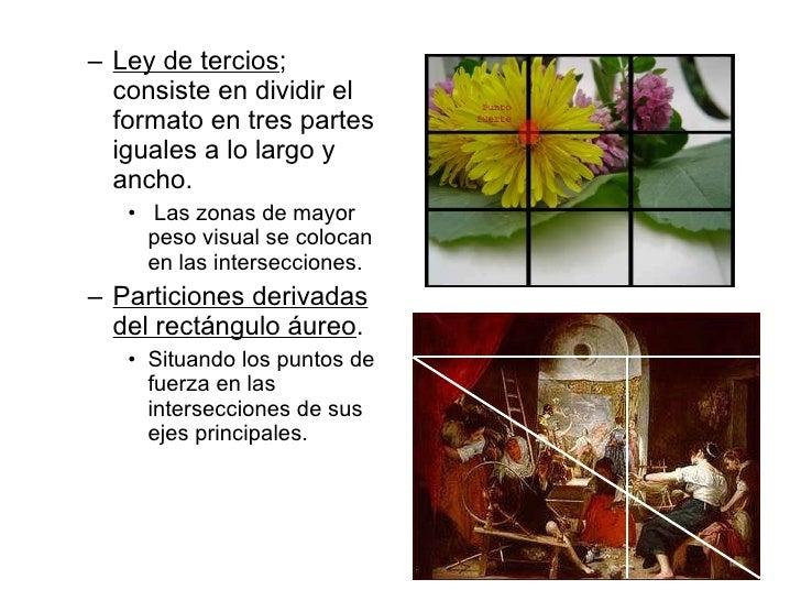 <ul><ul><li>Ley de tercios ; consiste en dividir el formato en tres partes iguales a lo largo y ancho. </li></ul></ul><ul>...