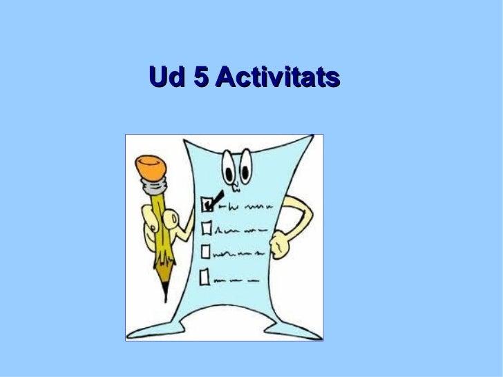 Ud 5 Activitats