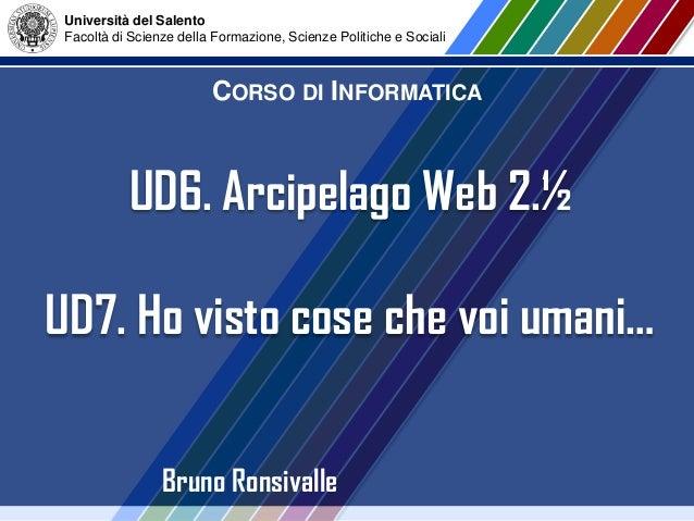 Università del SalentoFacoltà di Scienze della Formazione, Scienze Politiche e SocialiCORSO DI INFORMATICABruno Ronsivalle...