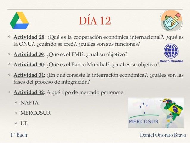 DÍA 12 ❖ Actividad 28: ¿Qué es la cooperación económica internacional?, ¿qué es la ONU?, ¿cuándo se creó?, ¿cuáles son sus...