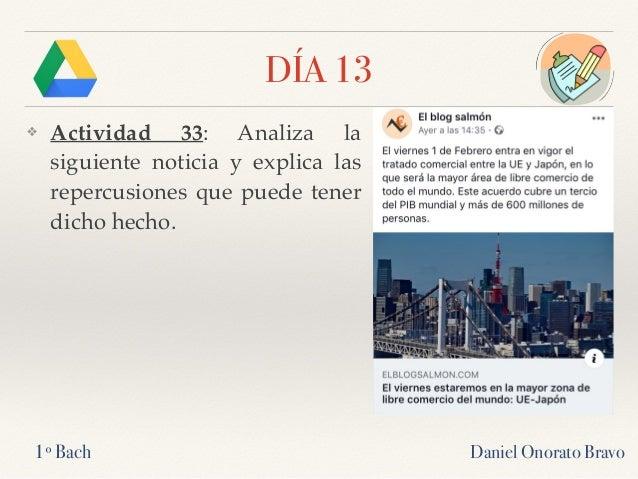 DÍA 13 ❖ Actividad 33: Analiza la siguiente noticia y explica las repercusiones que puede tener dicho hecho. Daniel Onorat...