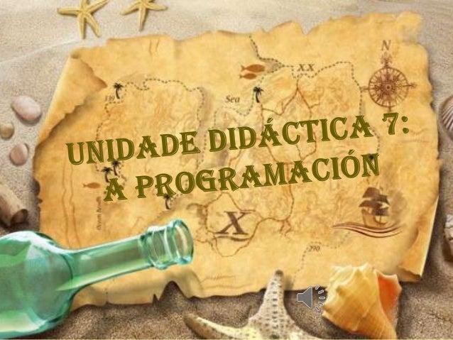 ÍNDICE 1. A programación 1.1. Características da programación 1.2. Elementos da programación 2. As unidades de programació...