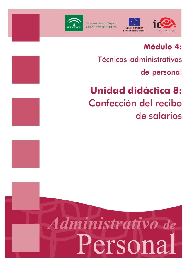 Módulo 4: Técnicas administrativas de personal  Unidad didáctica 8: Confección del recibo de salarios