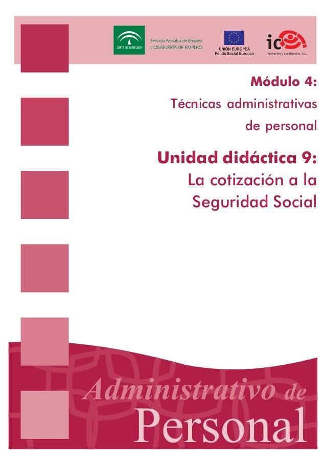 Módulo 4: Técnicas administrativas de personal  Unidad didáctica 9: La cotización a la Seguridad Social