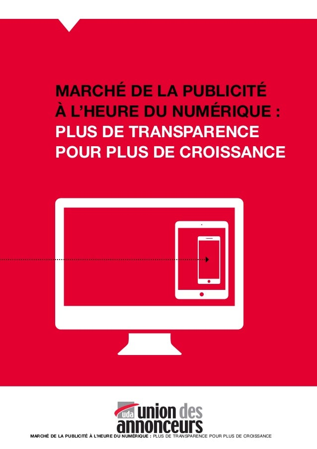 MARCHÉ DE LA PUBLICITÉÀ L'HEURE DU NUMÉRIQUE : PLUS DE TRANSPARENCE POUR PLUS DE CROISSANCE MARCHÉ DE LA PUBLICITÉ À L'H...