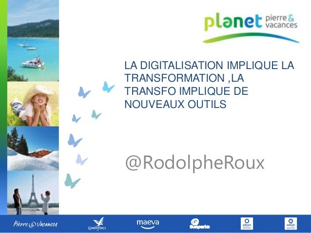 LA DIGITALISATION IMPLIQUE LA TRANSFORMATION ,LA TRANSFO IMPLIQUE DE NOUVEAUX OUTILS @RodolpheRoux 1