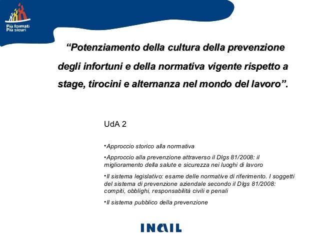 """""""Potenziamento della cultura della prevenzione degli infortuni e della normativa vigente rispetto a stage, tirocini e alte..."""