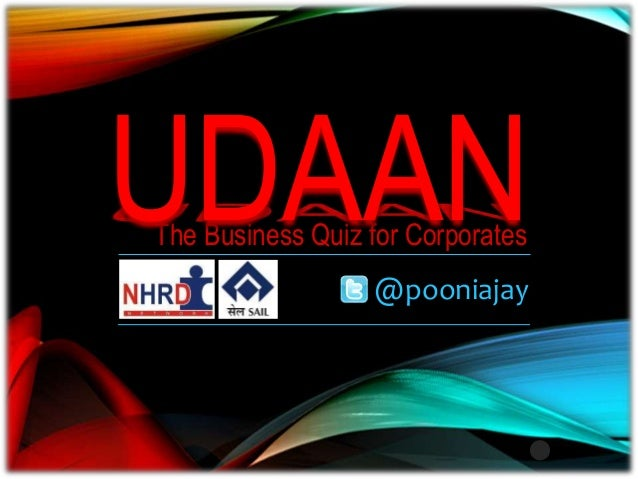 The Business Quiz for Corporates @pooniajay UDAAN
