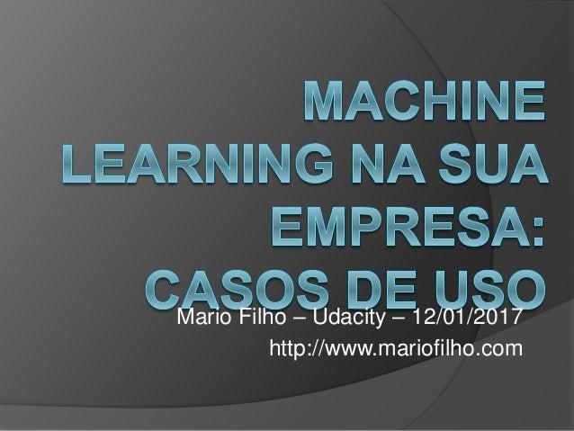 Mario Filho – Udacity – 12/01/2017 http://www.mariofilho.com