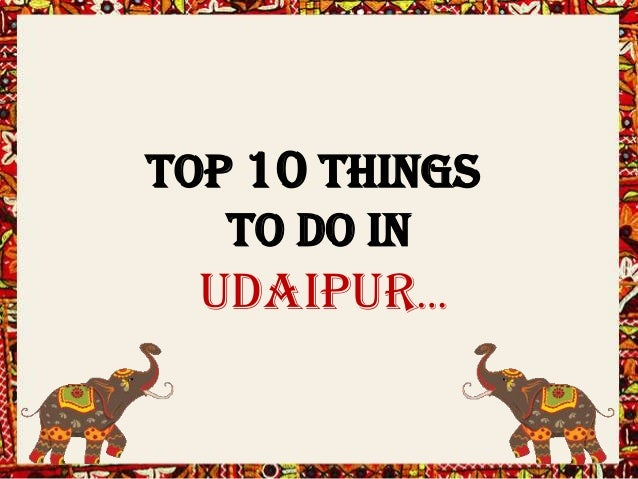 Top 10 THINGS To Do In UDAIPUR…
