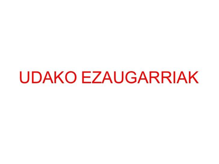 UDAKO   EZAUGARRIAK