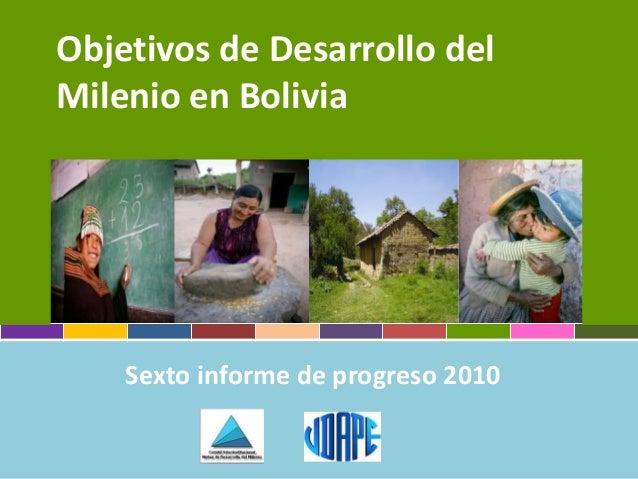 Objetivos de Desarrollo delMilenio en BoliviaSexto informe de progreso 2010