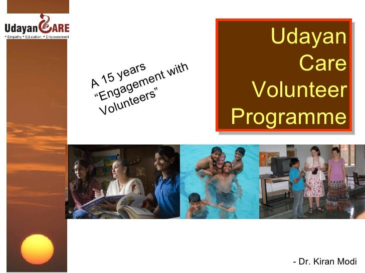 "A 15 years ""Engagement with Volunteers"" Udayan Care Volunteer Programme - Dr. Kiran Modi"