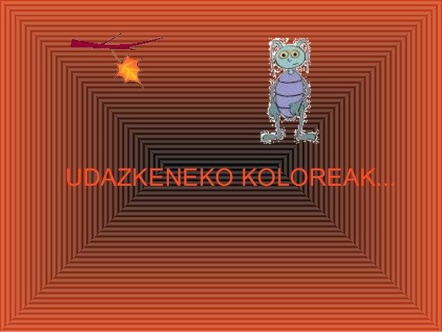 UDAZKENEKO KOLOREAK...