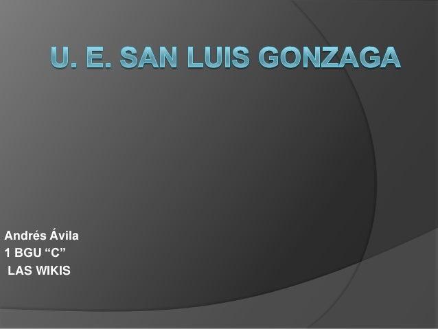 "Andrés Ávila 1 BGU ""C"" LAS WIKIS"