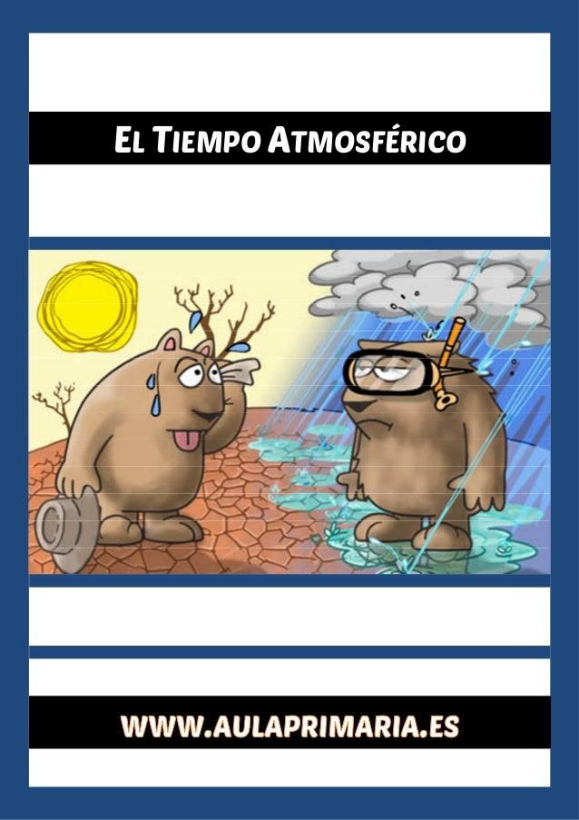 El tiempo atmosférico EL TIEMPO ATMOSFÉRICO