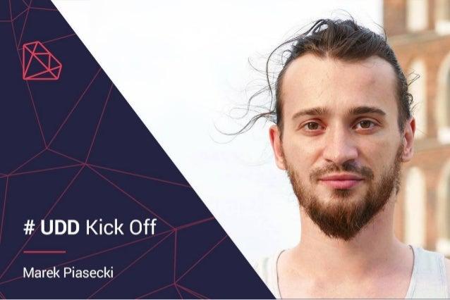 # UDD Kick off - Marek Piasecki