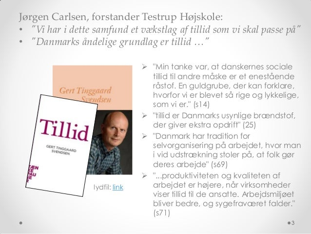"""Jørgen Carlsen, forstander Testrup Højskole:• """"Vi har i dette samfund et vækstlag af tillid som vi skal passe på""""• """"Danmar..."""
