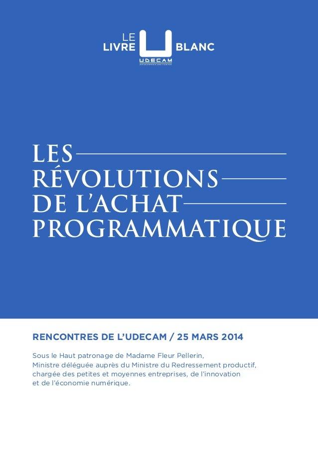 Rencontres de l'udecam / 25 mars 2014 Sous le Haut patronage de Madame Fleur Pellerin, Ministre déléguée auprès du Ministr...