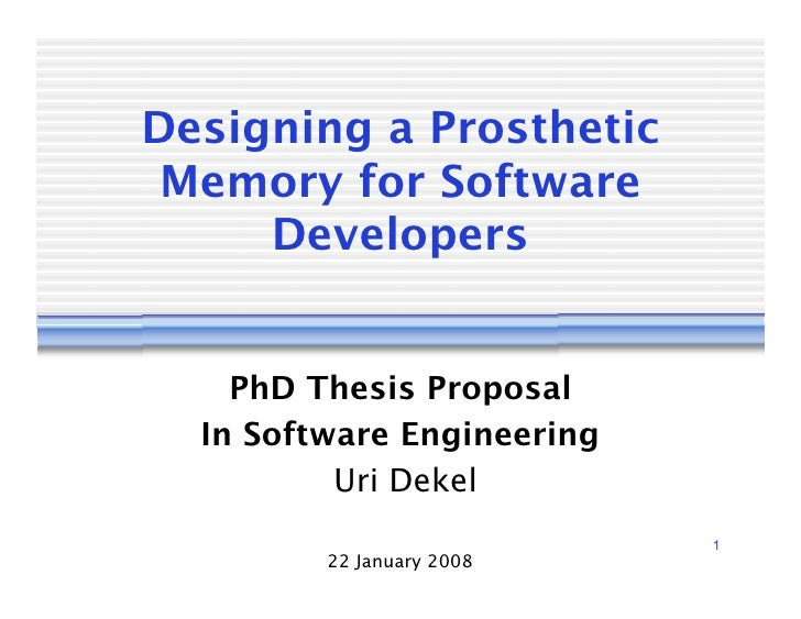 Designing a Prosthetic  Memory for Software      Developers       PhD Thesis Proposal   In Software Engineering           ...