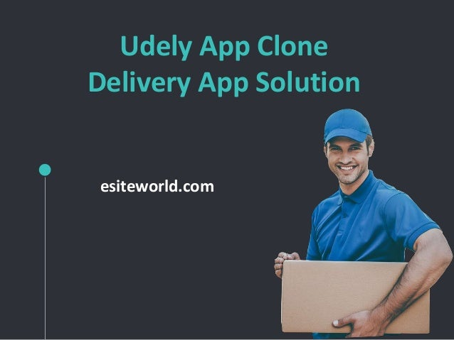 Udely App Clone Delivery App Solution esiteworld.com