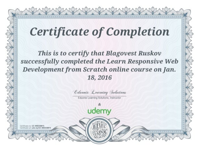 Certificate of Completion  This is to certify that Blagovest Ruskov  '  successfully completed the Learn Responsive Web    ...