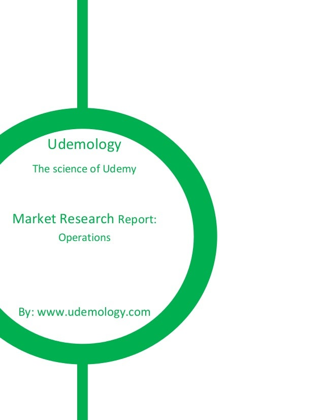 Udemology The science of Udemy Market Research Report: Operations By: www.udemology.com