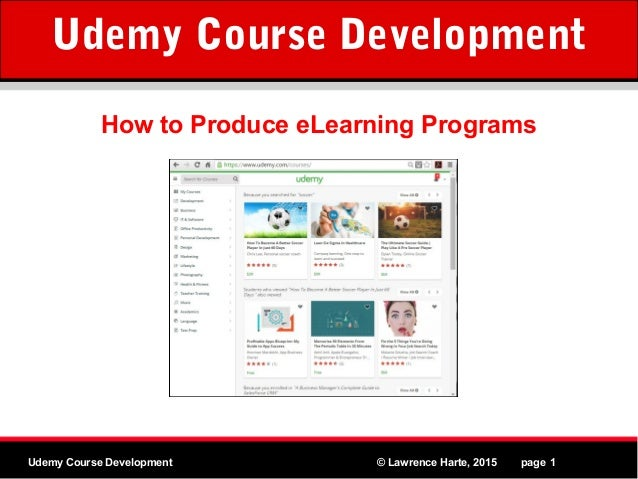 MPEG www.Althos.comUdemy Course Development © Lawrence Harte, 2015 page 1 How to Produce eLearning Programs Udemy Course D...