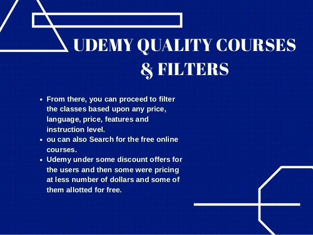 UDEMY QUALITY COURSES & FILTERS From there, you can proceed to filter the classes based upon any price, language, price, f...