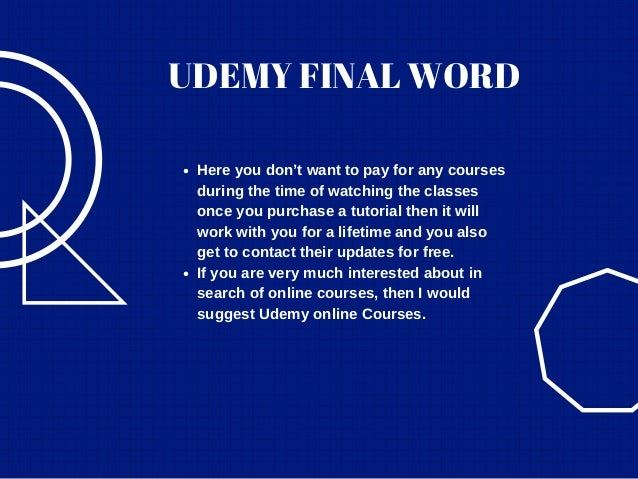 UDEMY FINAL WORD Here you don't want to pay for any courses during the time of watching the classes once you purchase a tu...