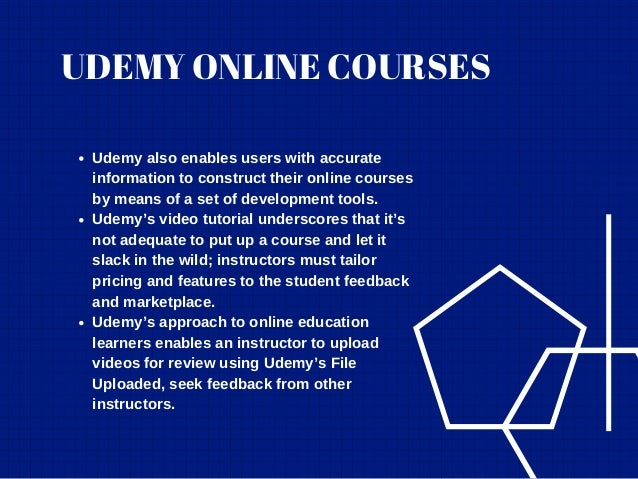 UDEMY ONLINE COURSES Udemy also enables users with accurate information to construct their online courses by means of a se...