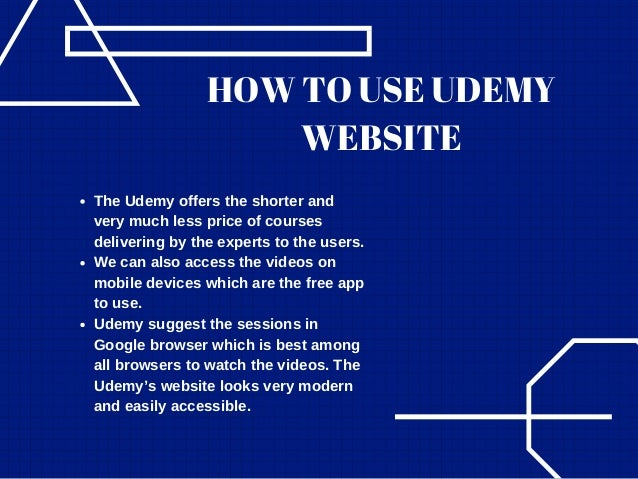 HOW TO USE UDEMY WEBSITE The Udemy offers the shorter and very much less price of courses delivering by the experts to the...