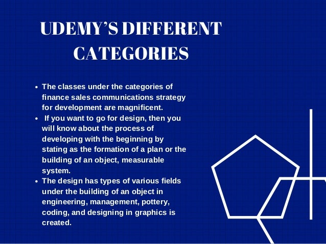 UDEMY'S DIFFERENT CATEGORIES The classes under the categories of finance sales communications strategy for development are...