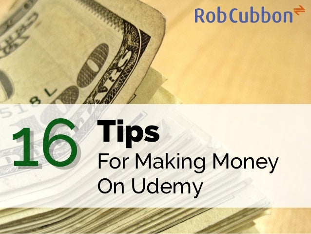 Tips For Making Money On Udemy 16