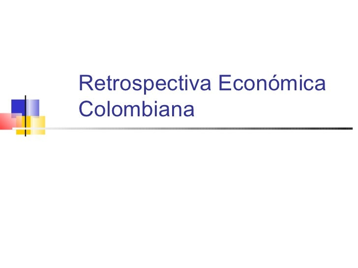 Retrospectiva EconómicaColombiana
