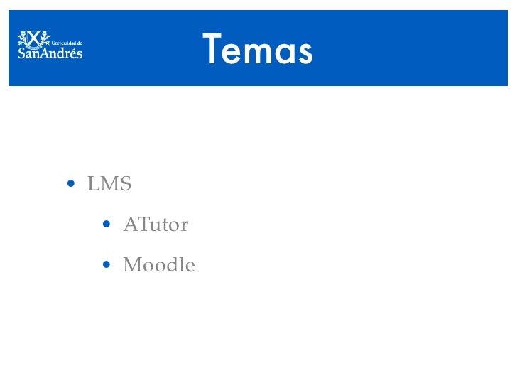 Temas   • LMS   • ATutor   • Moodle