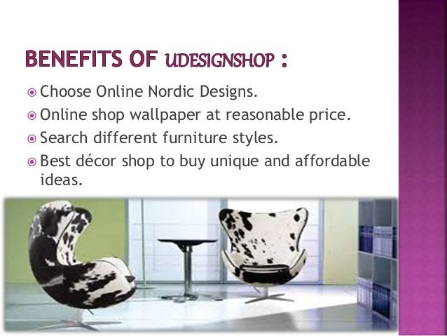  Choose Online Nordic Designs.  Online shop wallpaper at reasonable price.  Search different furniture styles.  Best d...