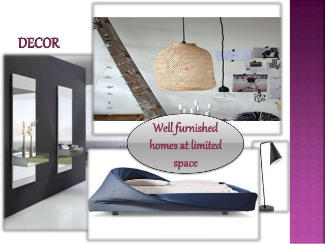 Well furnished homes at limited space
