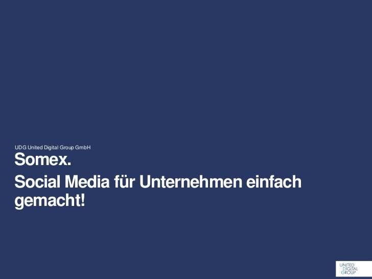 UDG United Digital Group GmbHSomex.Social Media für Unternehmen einfachgemacht!
