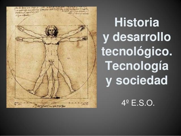 Historia y desarrollo tecnológico. Tecnología y sociedad 4º E.S.O.